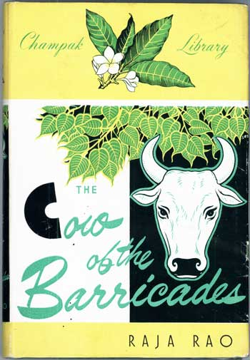 the cow of barricades Raja rao1 s the cow of the barricades: two stories  expérimentation in the author's early works this single collection of raja rao's  short stories.