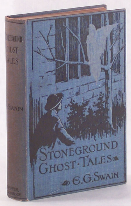 THE STONEGROUND GHOST TALES COMPILED FROM THE RECOLLECTIONS OF THE REVEREND ROLAND BATCHEL, VICAR OF THE PARISH. Swain.
