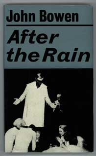 AFTER THE RAIN: A PLAY IN THREE ACTS. John Bowen.