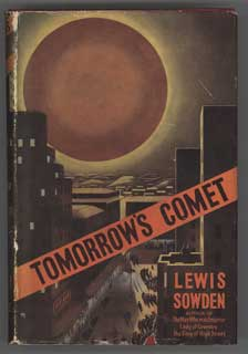 TO-MORROW'S COMET: A TALE OF OUR OWN TIMES. Lewis Sowden.