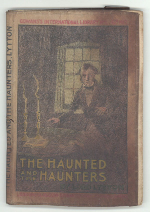 THE HAUNTED AND THE HAUNTERS; OR, THE HOUSE AND THE BRAIN. Edward George Earle Lytton Bulwer-Lytton, 1st Baron Lytton.