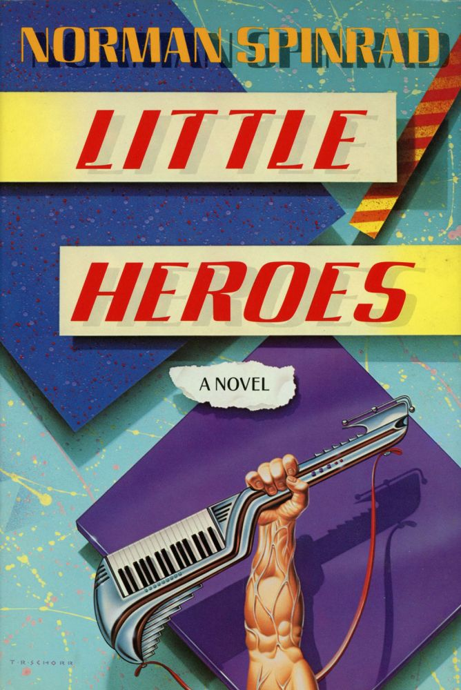 LITTLE HEROES. Norman Spinrad.