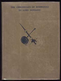 THE CHRONICLES OF RODRIGUEZ. Lord Dunsany, Edward Plunkett.