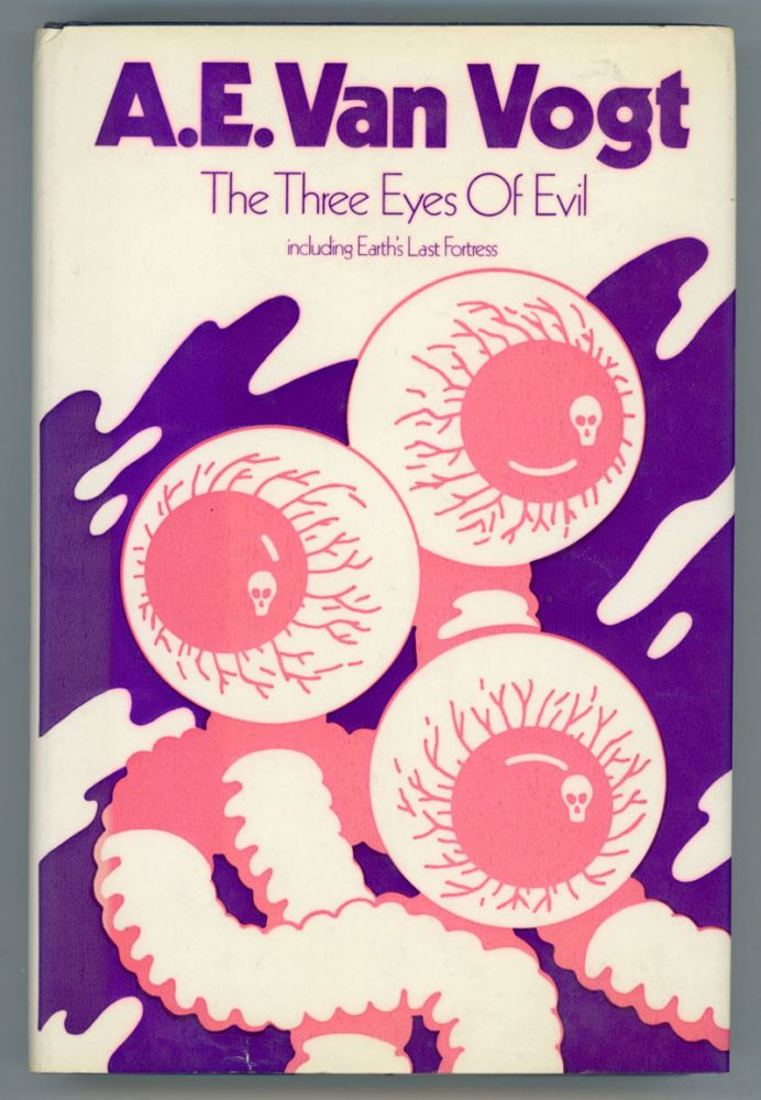 TWO SCIENCE FICTION NOVELS: THE THREE EYES OF EVIL AND EARTH'S LAST FORTRESS. Van Vogt.