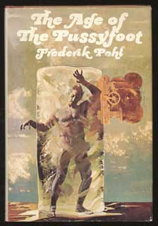 THE AGE OF THE PUSSYFOOT. Frederik Pohl.