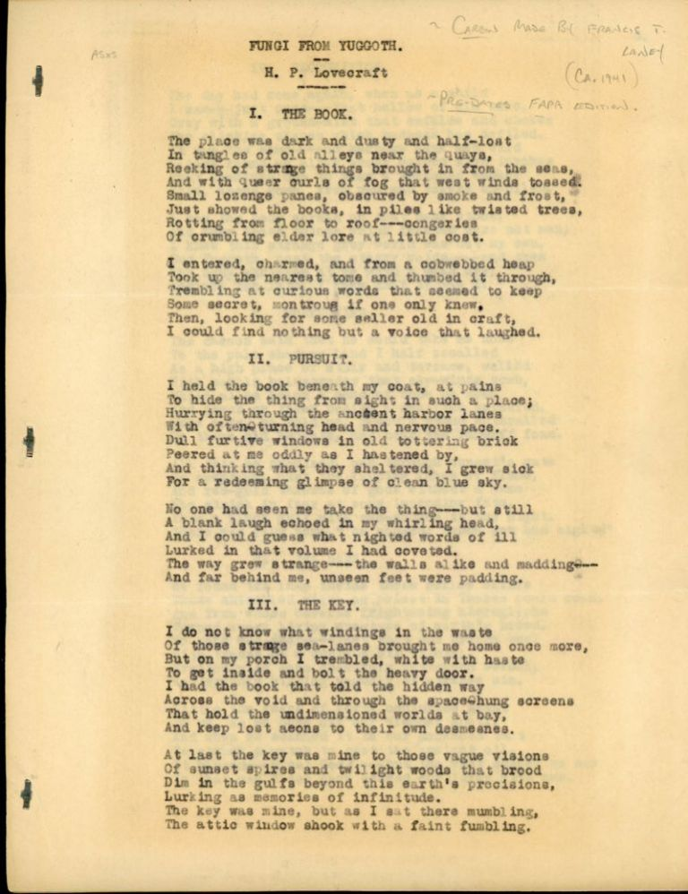 """FUNGI FROM YUGGOTH"" [poems]. TYPED MANUSCRIPT (TMs). 11 pages typed on rectos of eleven sheets of 8 1/2 x 11-inch plain paper, side stapled. Fair copy, carbon, made by Francis T. Laney, circa 1941. A presentation copy with signed inscription by Laney on verso of last sheet: ""To / Harold Wakefield / from / Francis T. Laney / March 1943."" Lovecraft."