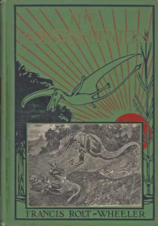 THE MONSTER-HUNTERS. Francis Rolt-Wheeler, William.