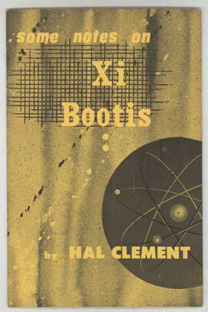 SOME NOTES ON XI BOOTIS [cover title]. Hal Clement, Harry Clement Stubbs.