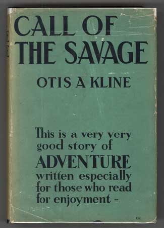 CALL OF THE SAVAGE. Otis Adelbert Kline.
