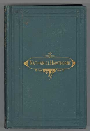 FANSHAWE, THE DOLLIVER ROMANCE, AND OTHER PIECES ... Two Volumes in One. Nathaniel Hawthorne.