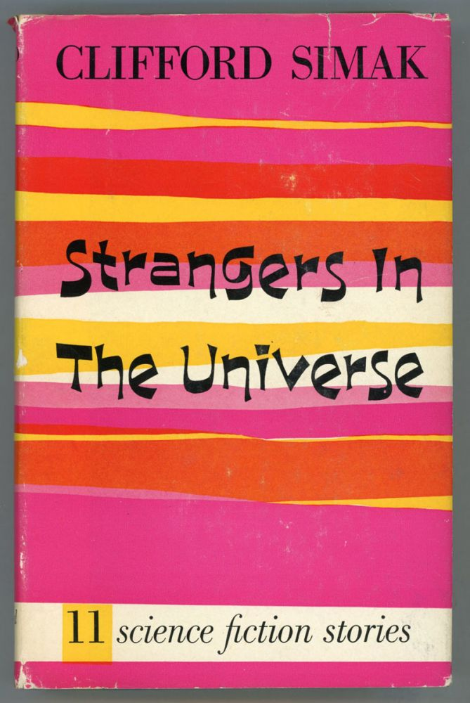 STRANGERS IN THE UNIVERSE: SCIENCE-FICTION STORIES. Clifford Simak.