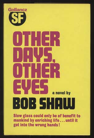 OTHER DAYS, OTHER EYES. Bob Shaw.