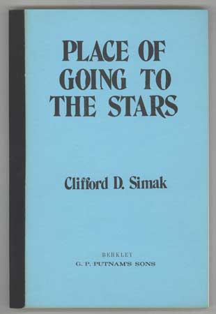 PLACE OF GOING TO THE STARS [published title: A HERITAGE OF STARS]. Clifford Simak.