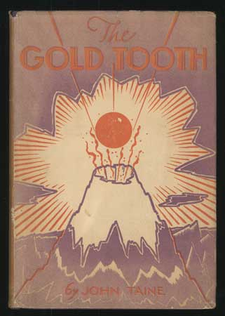 THE GOLD TOOTH. John Taine, Eric Temple Bell.