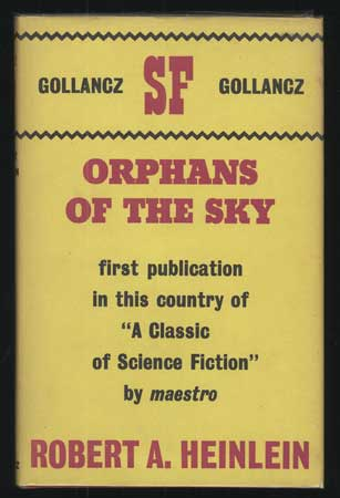 ORPHANS OF THE SKY. Robert A. Heinlein.