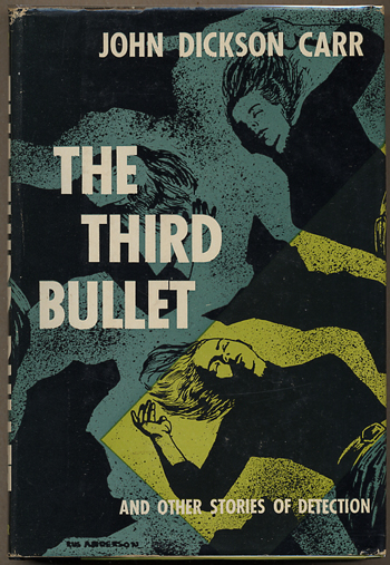 THE THIRD BULLET AND OTHER STORIES. John Dickson Carr.
