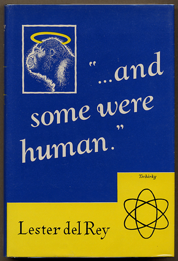 """... AND SOME WERE HUMAN"" -- A DOZEN. Lester Del Rey."