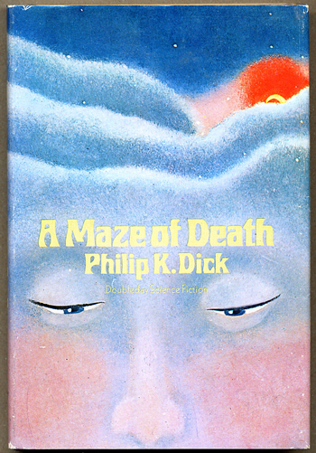 A MAZE OF DEATH. Philip K. Dick.