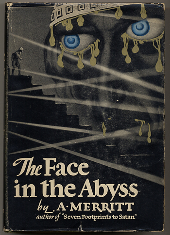 THE FACE IN THE ABYSS. Merritt.