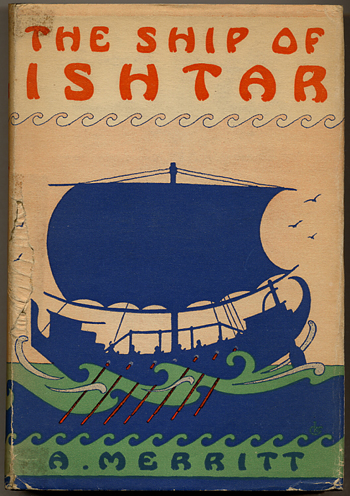 THE SHIP OF ISHTAR. Merritt.