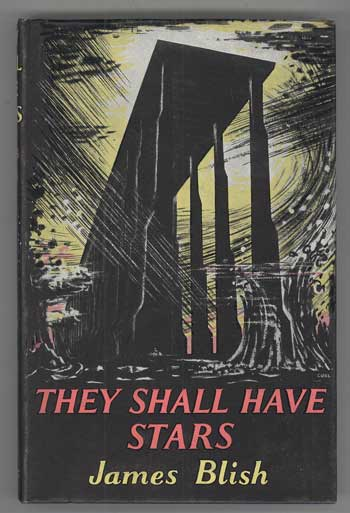 THEY SHALL HAVE STARS. James Blish.