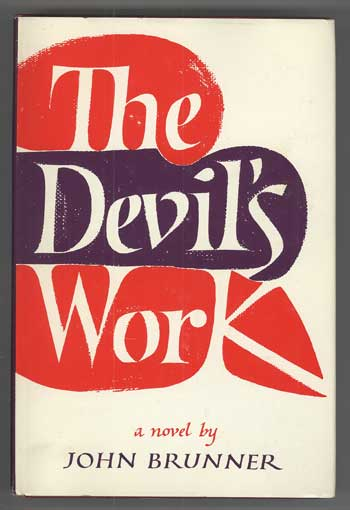 THE DEVIL'S WORK. John Brunner.