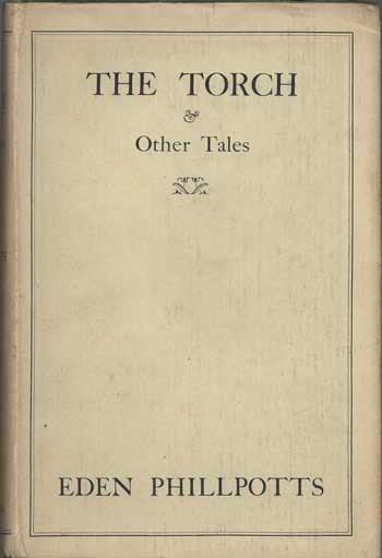 THE TORCH AND OTHER TALES. Eden Phillpotts.