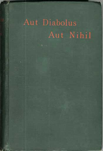 AUT DIABOLUS AUT NIHIL AND OTHER TALES by X. L. [pseudonym]. Julian Osgood Field.