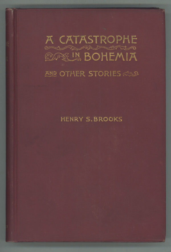 A CATASTROPHE IN BOHEMIA AND OTHER STORIES. Henry Brooks.