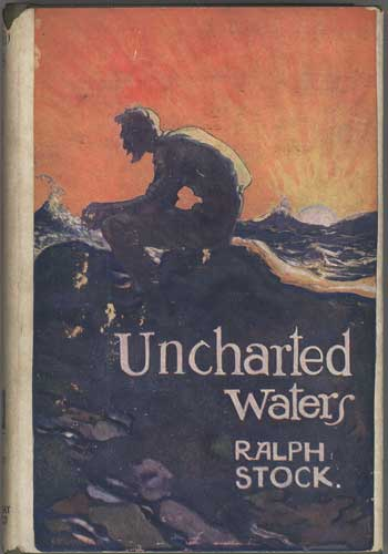 UNCHARTED WATERS: SOUTH SEA STORIES. Ralph Stock.