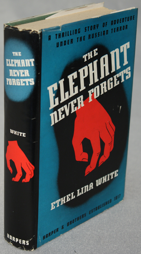 THE ELEPHANT NEVER FORGETS. Ethel Lina White.