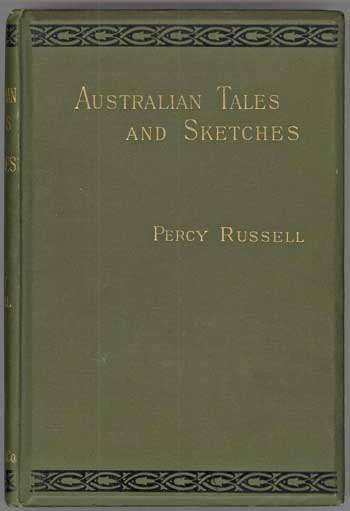 A JOURNEY TO LAKE TAUPO AND AUSTRALIAN AND NEW ZEALAND TALES AND SKETCHES. Percy Russell.