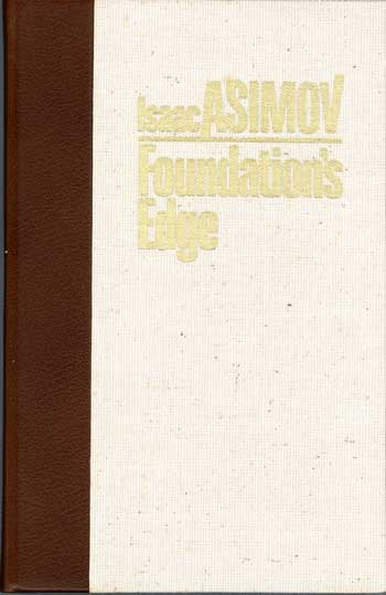 FOUNDATION'S EDGE. Isaac Asimov.