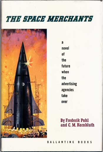THE SPACE MERCHANTS. Frederik and Pohl, M. Kornbluth.