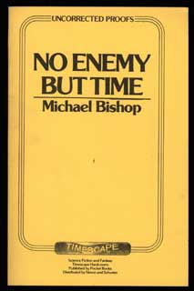 NO ENEMY BUT TIME. Michael Bishop.