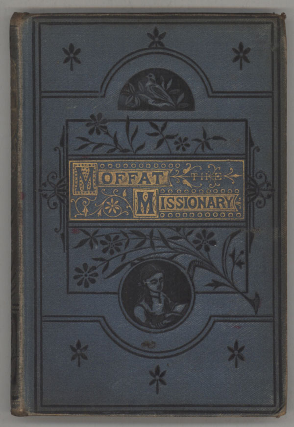 MOFFAT THE MISSIONARY AND OTHER STORIES. Anonymous.