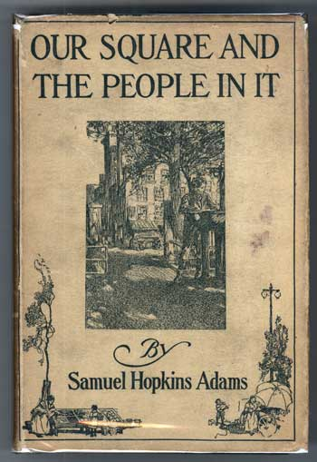 OUR SQUARE AND THE PEOPLE IN IT. Samuel Hopkins Adams.