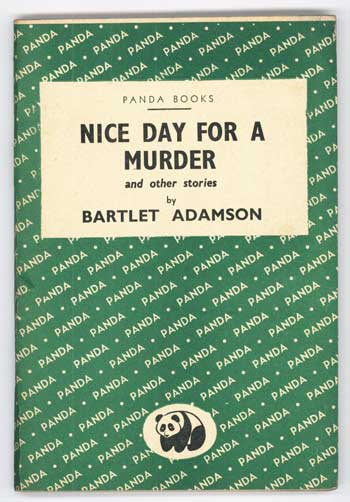NICE DAY FOR A MURDER AND OTHER STORIES. Bartlet Adamson.