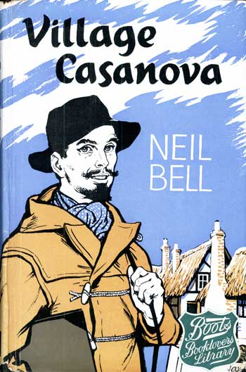 VILLAGE CASANOVA AND OTHER STORIES. Neil Bell, which was apparently a. pen name for Stephen H. Critten Stephen Southwold.
