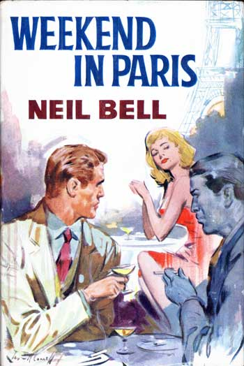 WEEKEND IN PARIS. Neil Bell, which was apparently a. pen name for Stephen H. Critten Stephen Southwold.
