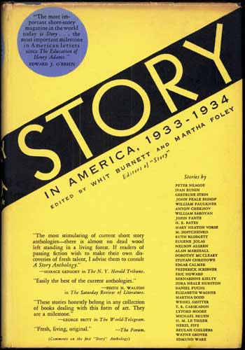 "STORY IN AMERICA 1933-1934: THIRTY-FOUR SELECTIONS FROM THE AMERICAN ISSUES OF ""STORY,"" THE MAGAZINE DEVOTED SOLELY TO THE SHORT STORY. Whit Burnett, Martha Foley."