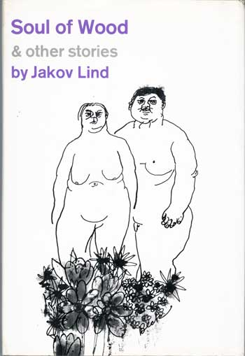 SOUL OF WOOD & OTHER STORIES ... Translated by Ralph Manheim. Jakov Lind.