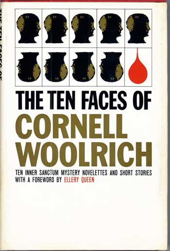 THE TEN FACES OF CORNELL WOOLRICH. Cornell Woolrich.