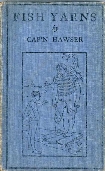 FISH YARNS AND OTHER SALT WATER TALES. Cap'n Hawser, Julius Washington Muller.