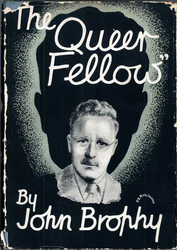 THE QUEER FELLOW: STORIES. John Brophy.