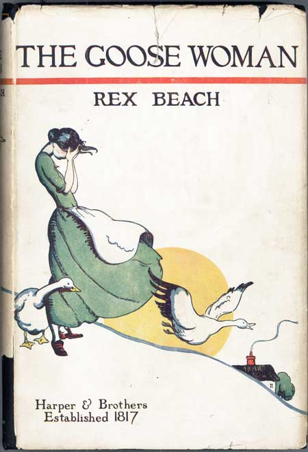 THE GOOSE WOMAN AND OTHER STORIES. Rex Beach.