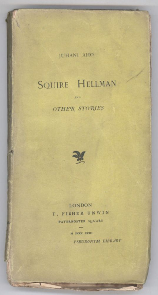 SQUIRE HELLMAN AND OTHER STORIES. Juhani Aho, formerly Johannes Brofeldt.