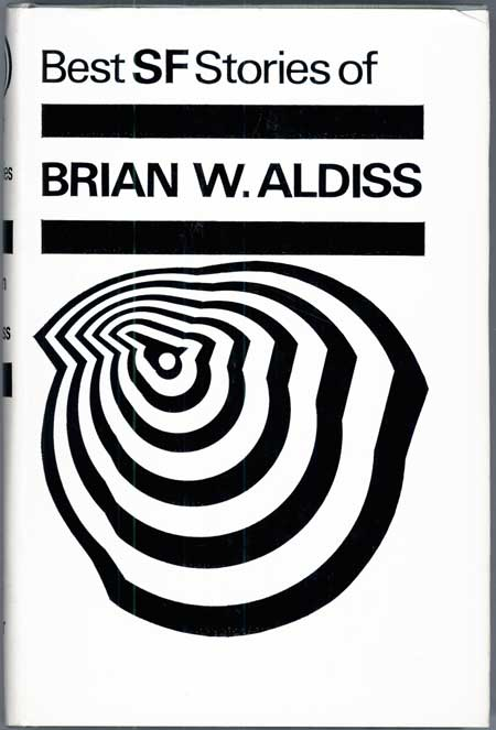 BEST SCIENCE FICTION STORIES OF BRIAN W. ALDISS. Brian Aldiss.