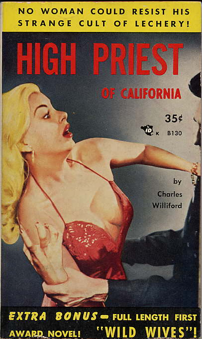 HIGH PRIEST OF CALIFORNIA [and] WILD WIVES. Charles Willeford.