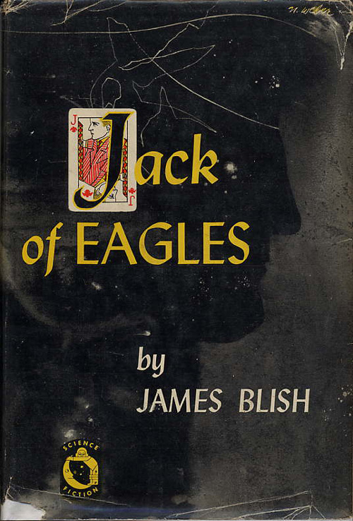 JACK OF EAGLES. James Blish.